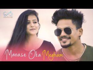 Manase Oka Megham Song